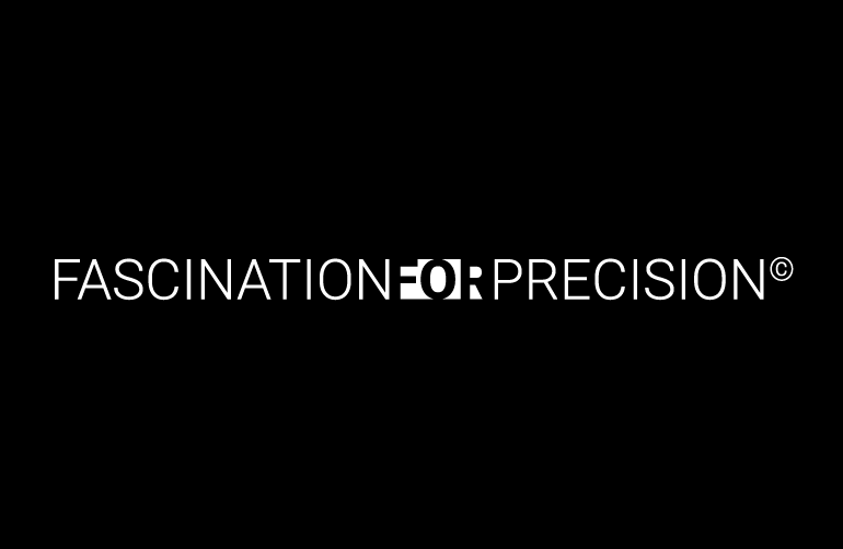 Fascination for Precision